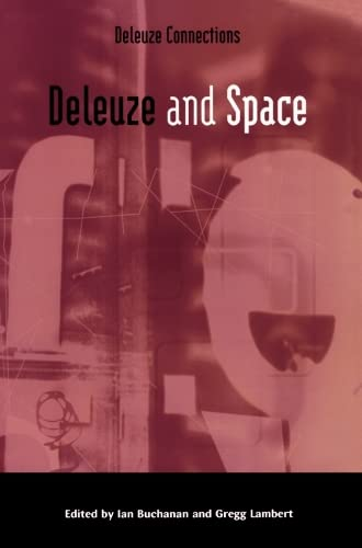 Deleuze and Space (Deleuze Connections) from Edinburgh University Press