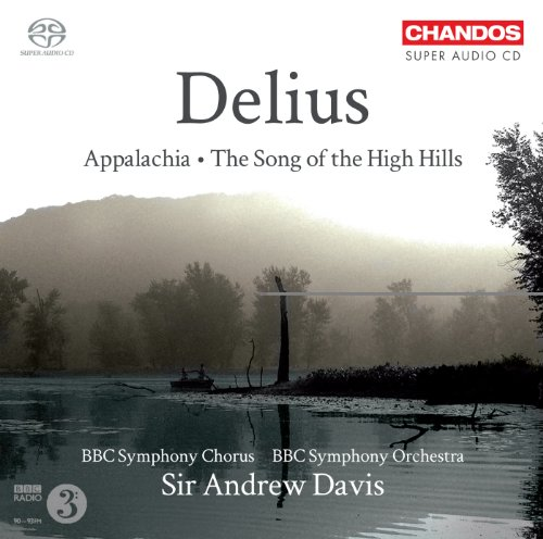 Delius: Appalachia / The Song Of The High Hills from CHANDOS GROUP