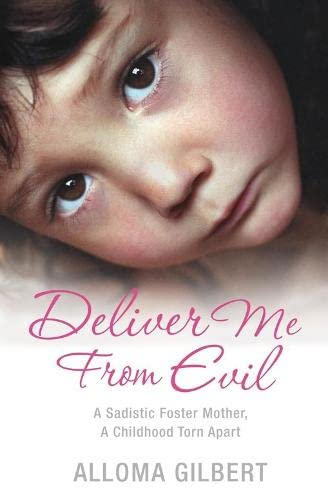 Deliver Me From Evil: A Sadistic Foster Mother, A Childhood Torn Apart from Pan