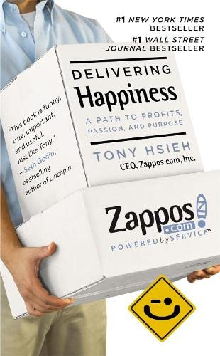 Delivering Happiness: A Path to Profits, Passion and Purpose from Business Plus