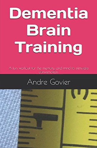 Dementia Brain Training: A fun workout for the memory and mind to stimulate conversation from Independently published