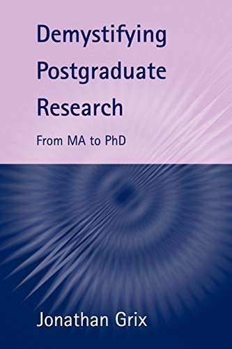 Demystifying Postgraduate Research: From MA to PhD from University of Birmingham Press