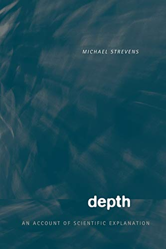 Depth: An Account of Scientific Explanation from Harvard University Press