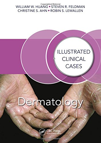 Dermatology: Illustrated Clinical Cases from CRC Press