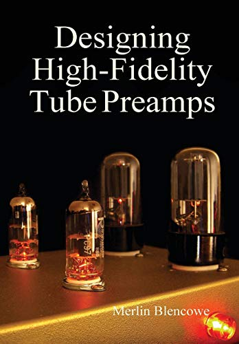 Designing High-Fidelity Valve Preamps from Merlin Blencowe