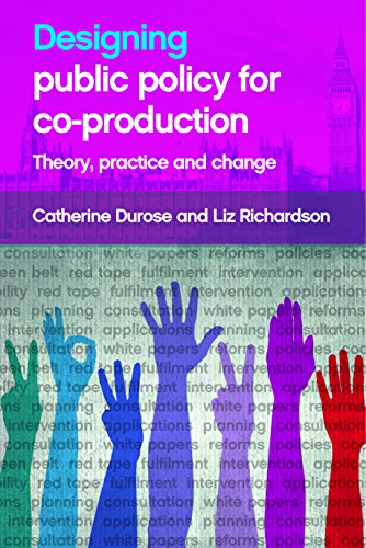 Designing public policy for co-production: Theory, Practice and Change from Policy Press