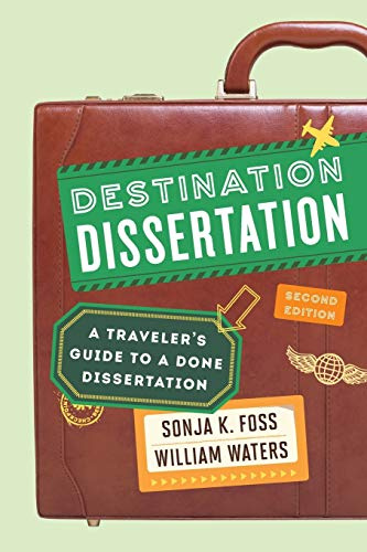 Destination Dissertation: A Traveler's Guide to a Done Dissertation from Rowman & Littlefield