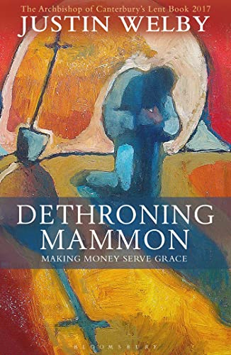 Dethroning Mammon: Making Money Serve Grace from Bloomsbury Childrens