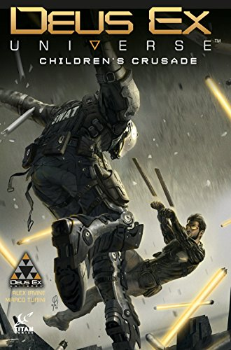 Deus Ex - Volume 1: Children's Crusade. A Deus Ex: Mankind Divided Prequel. (Deus Ex Universe) from Titan Comics