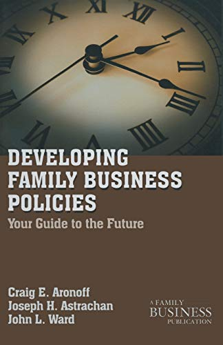 Developing Family Business Policies: Your Guide to the Future (A Family Business Publication) from Palgrave Macmillan