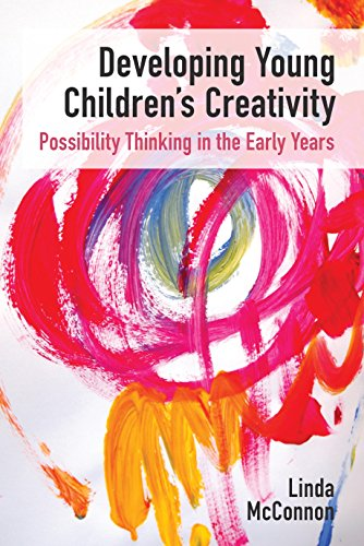 Developing Young Children's Creativity: Possibility Thinking in the Early Years from Trentham Books