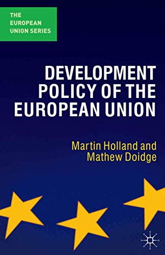 Development Policy of the European Union (The European Union Series) from Palgrave