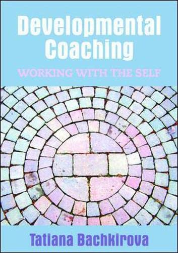 Developmental coaching: working with the self: Working with the Self from Open University Press