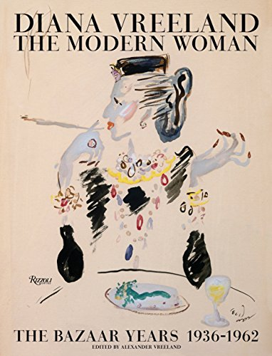 Diana Vreeland: the Modern Woman: The Bazaar Years, 1936-1962 from Rizzoli International Publications