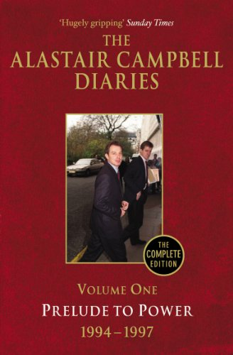 Diaries Volume One: Prelude to Power: 1 (The Alastair Campbell Diaries) from Arrow