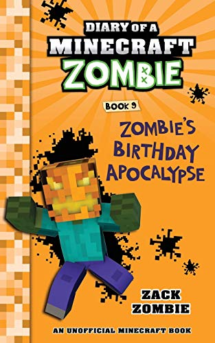 Diary of a Minecraft Zombie Book 9: Zombie's Birthday Apocalypse: Volume 9 from Zack Zombie Publishing
