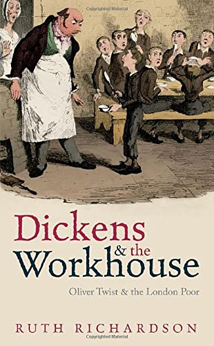 Dickens and the Workhouse: Oliver Twist And The London Poor from Oxford University Press, Usa