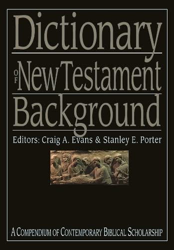 Dictionary of New Testament Background (Compendium of Contemporary Biblical Scholarship) (Black Dictionaries) from IVP