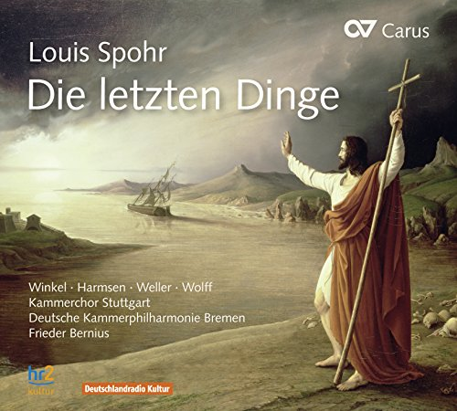 Louis Spohr: Die letzten Dinge - The Last Judgment Oratorio from Carus