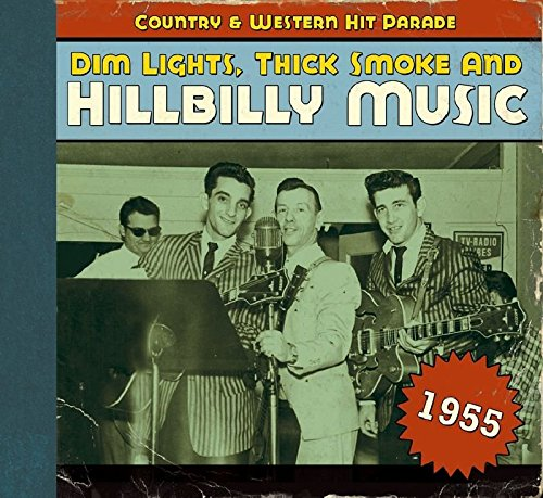 Dim Lights, Thick Smoke & Hillbilly Music: Country & Western Hit Parade 1955
