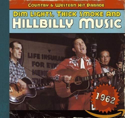 Dim Lights Thick Smoke & Hilbilly Music - 1962 from BEAR FAMILY
