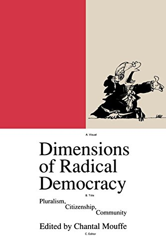 Dimensions of Radical Democracy: Pluralism, Citizenship, Community (Phronesis Series) from Verso