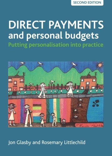 Direct payments and personal budgets: Putting Personalisation Into Practice from Policy Press