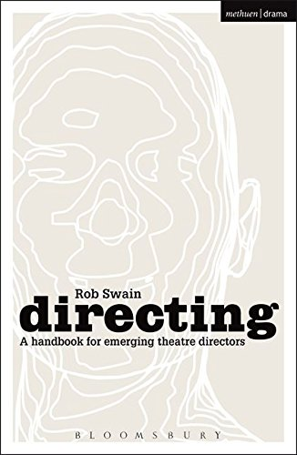 Directing - a Handbook for Emerging Theatre Directors (Backstage) from Methuen Drama