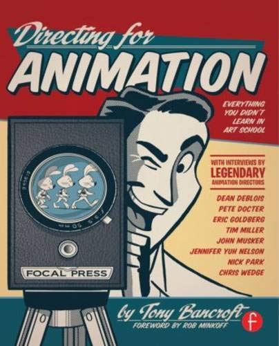 Directing for Animation: Behind the Scenes with Animation Greats from Routledge