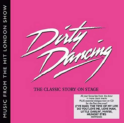 Dirty Dancing - London Cast Recording - Music From The Hit London Show from SonyBMG