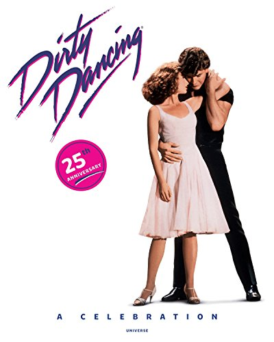 Dirty Dancing: A Celebration from Rizzoli International Publications