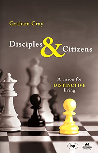 Disciples and Citizens: A Vision for Distinctive Living from IVP