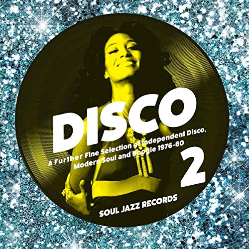 Disco 2: A Further Fine Selection of Independent Disco, Modern Soul and Boogie 1976-80 from Soul Jazz Records