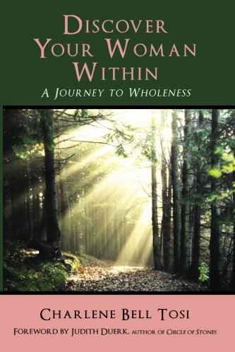 Discover Your Woman Within: Journey to Wholeness from Tosi & Associates, Incorporated