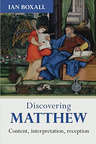 Discovering Matthew: Content, Interpretation, Reception (Discovering series) from SPCK Publishing