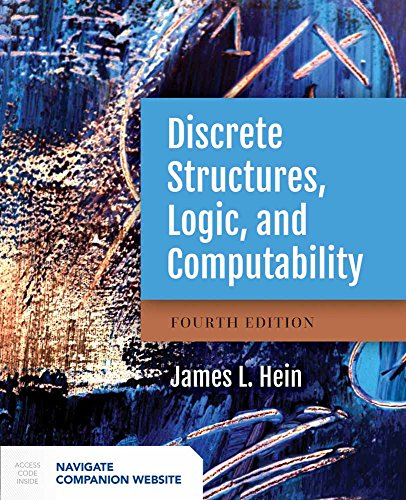 Discrete Structures, Logic, and Computability from Jones and Bartlett Publishers, Inc