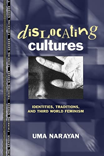 Dislocating Cultures : Identities, Traditions, and Third-World Feminism from Routledge