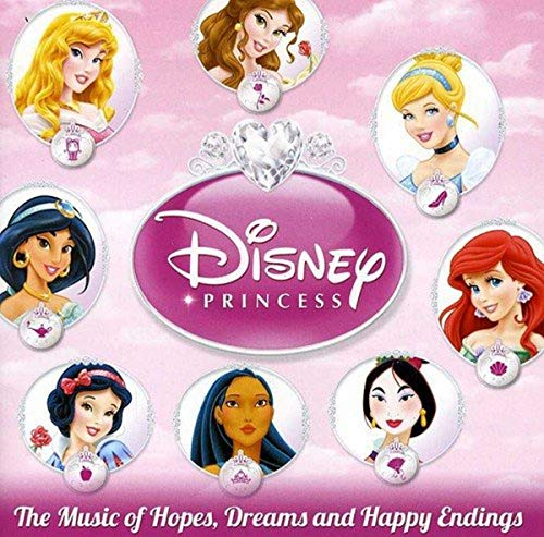 Disney Princess - The Music of Hopes, Dreams, and Happy Endings from Disney Princess