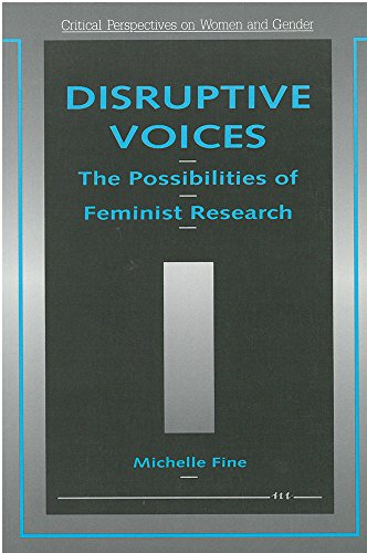 Disruptive Voices: The Possibilities of Feminist Research (Critical Perspectives on Women & Gender) from University of Michigan Press