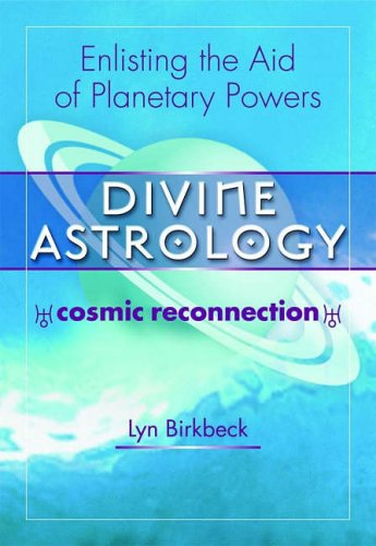 Divine Astrology: Enlisting the Aid of the Planetary Powers from O Books
