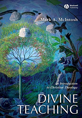 Divine Teaching: An Introduction to Christian Theology (Blackwell Guides to Theology) from Wiley-Blackwell
