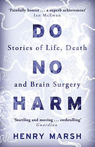 Do No Harm: Stories of Life, Death and Brain Surgery from W&N