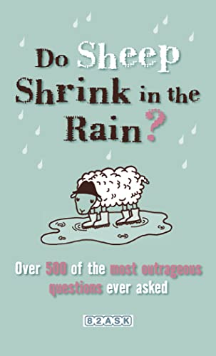 Do Sheep Shrink in the Rain?: 500 Most Outrageous Questions Ever Asked and Their Answers: The 500 Most Outrageous Questions Ever Asked and Their Answers from Virgin Books