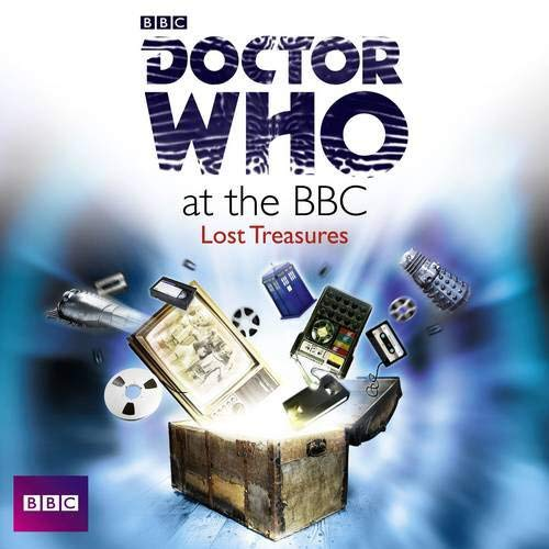 Doctor Who At The BBC: Lost Treasures from BBC Physical Audio