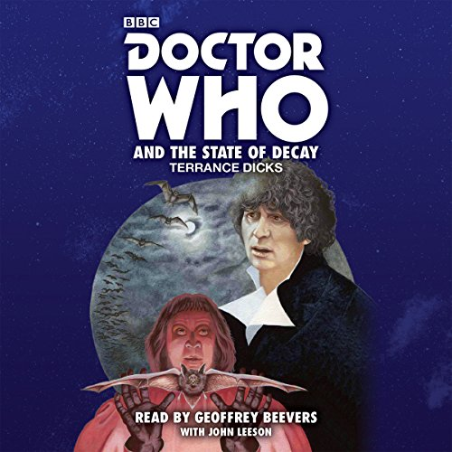 Doctor Who and the State of Decay: A 4th Doctor novelisation from BBC Physical Audio
