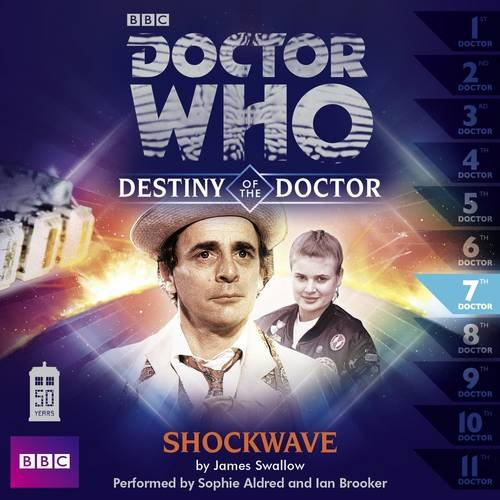 Doctor Who: Shockwave (Destiny of the Doctor 7) from BBC Physical Audio