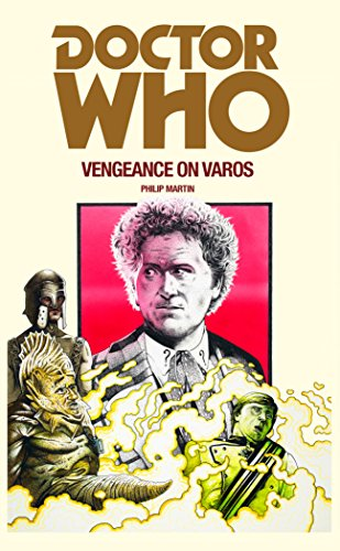 Doctor Who: Vengeance on Varos (Doctor Who (BBC)) from BBC Books