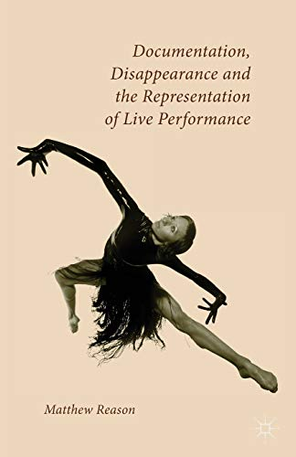 Documentation, Disappearance and the Representation of Live Performance from Palgrave Macmillan