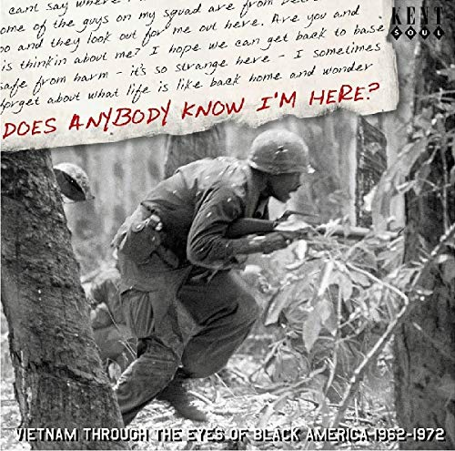 Does Anybody Know I'm Here? Vietnam Through The Eyes Of Black America 1962 - 1972 from KENT