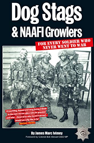 Dog Stags & NAAFI Growlers: For Every Soldier Who Never Went to War from Matador